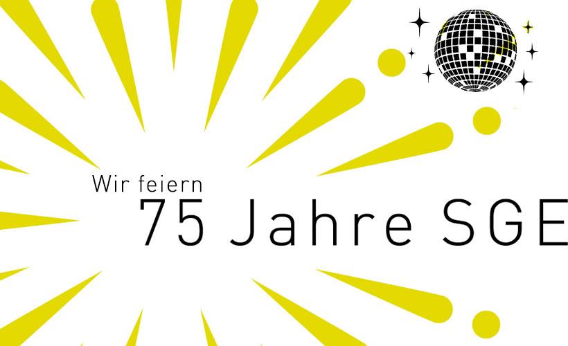 Wir feiern 75 Jahre SGE –